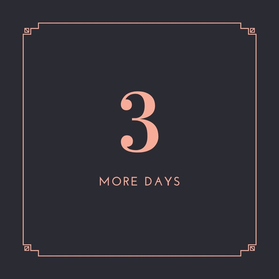 3 more days to go …